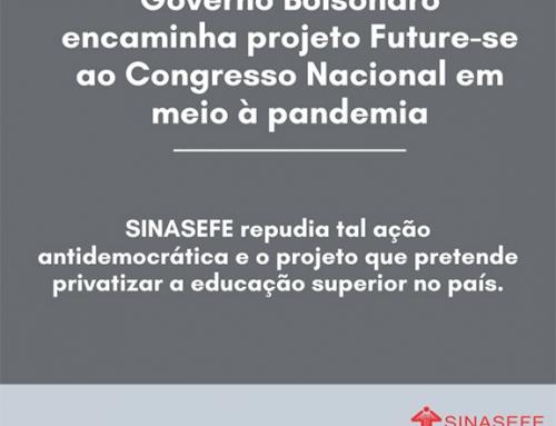SINASEFE repudia tentativa do Governo Federal de encaminhar o Future-se ao Congresso em meio à pandemia